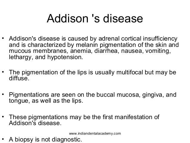 Addison 's disease • Addison's disease is caused by adrenal cortical insufficiency and is characterized by melanin pigment...