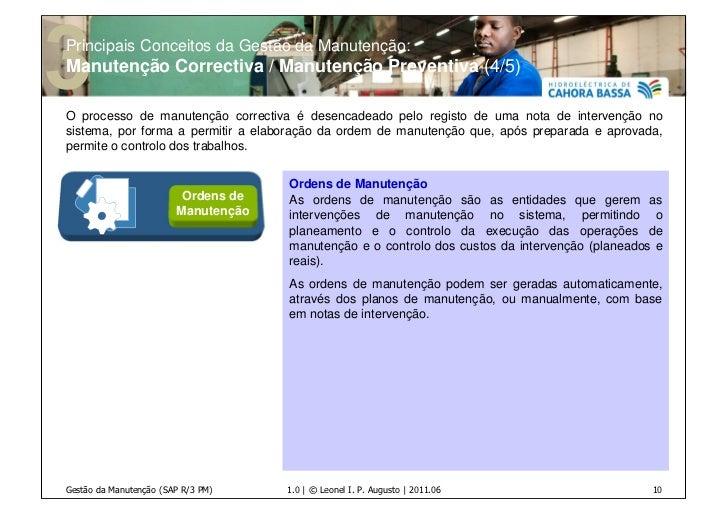Principais Conceitos da Gestão da Manutenção:Manutenção Correctiva / Manutenção Preventiva (4/5)O processo de manutenção c...