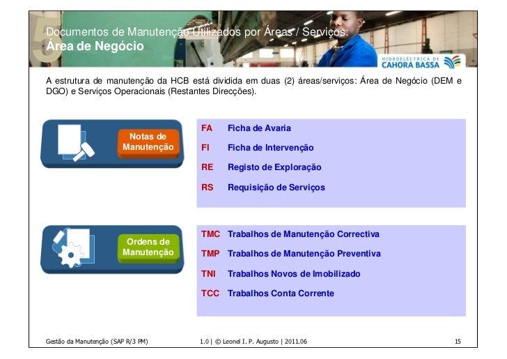 Documentos de Manutenção Utilizados por Áreas / Serviços:Área de NegócioA estrutura de manutenção da HCB está dividida em ...
