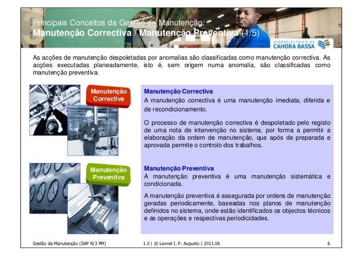 Principais Conceitos da Gestão da Manutenção:Manutenção Correctiva / Manutenção Preventiva (1/5)As acções de manutenção de...