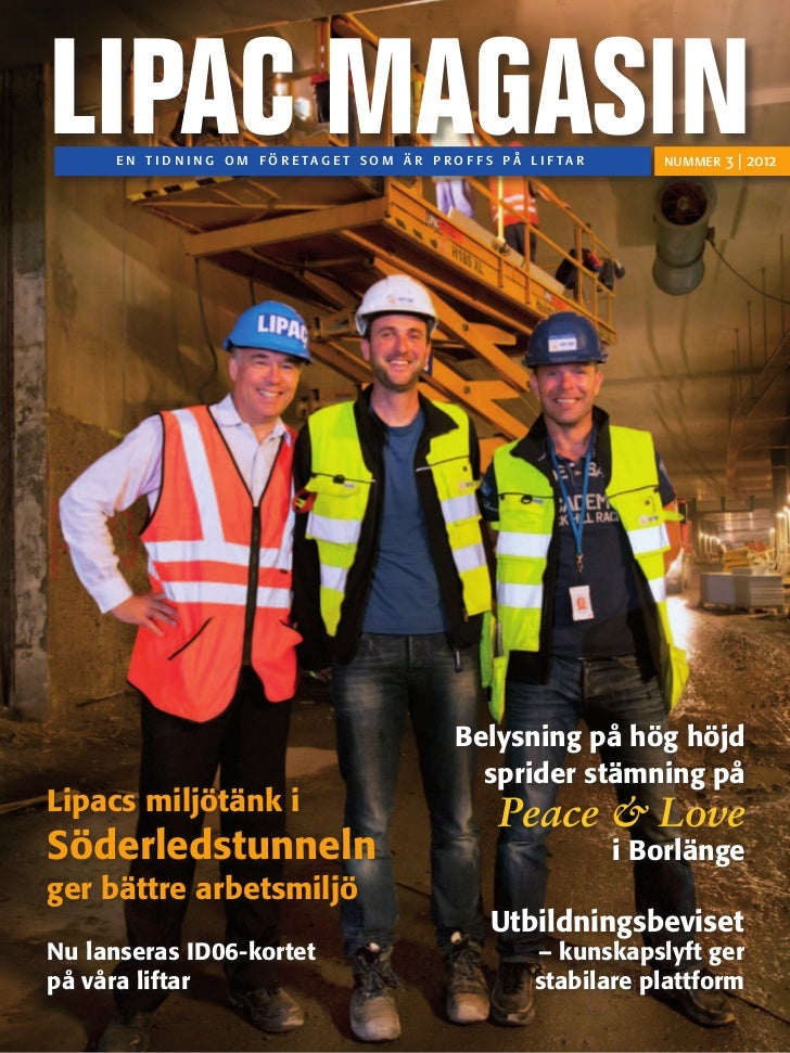 LIPAC MAGASIN     en tidning om företaget som är proffs på lif tar      nummer 3 | 2012                                   ...
