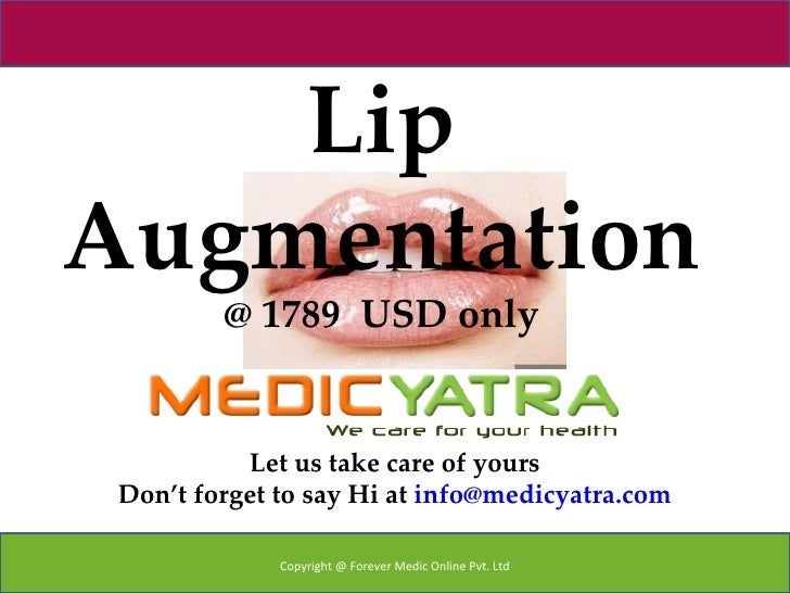 LipAugmentation         @ 1789 USD only           Let us take care of yours Don't forget to say Hi at info@medicyatra.com ...