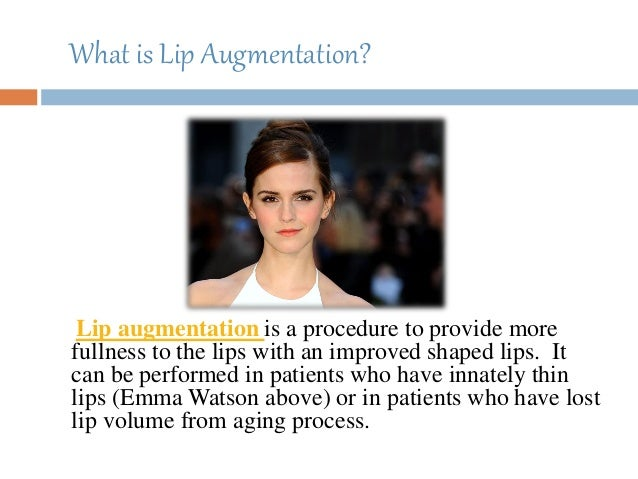 What is Lip Augmentation? Lip augmentation is a procedure to provide more fullness to the lips with an improved shaped lip...