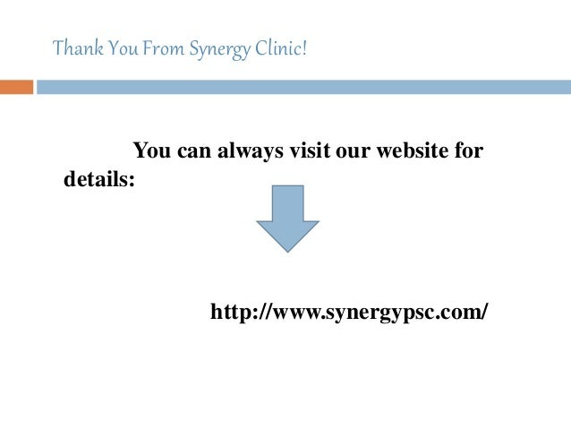 Thank You From Synergy Clinic! You can always visit our website for details: http://www.synergypsc.com/