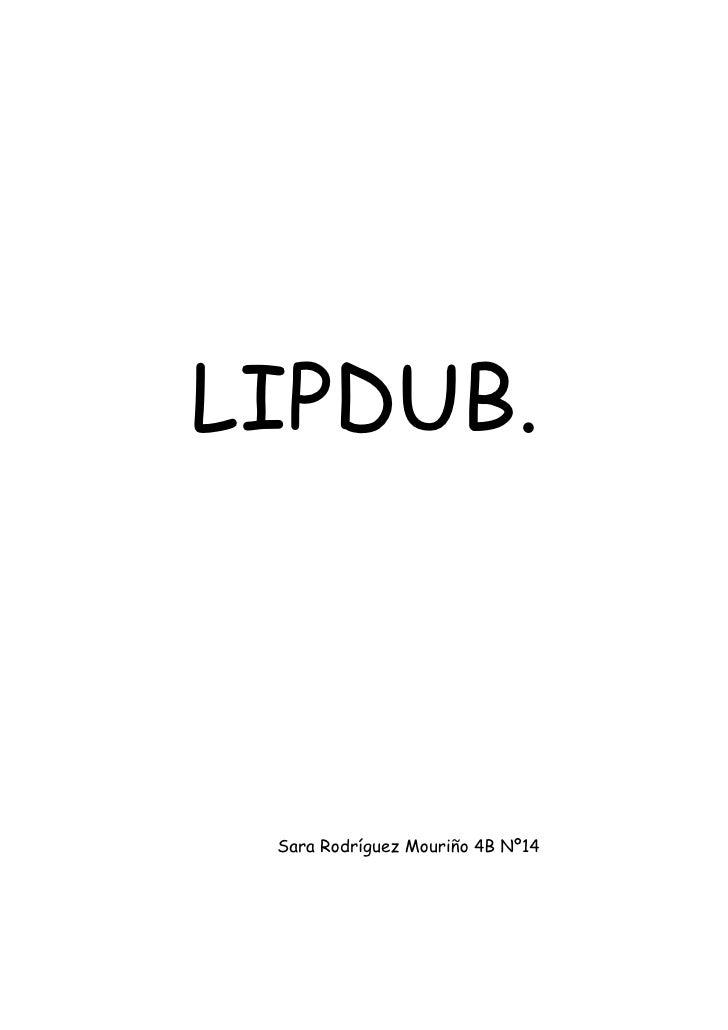 LIPDUB. Sara Rodríguez Mouriño 4B Nº14