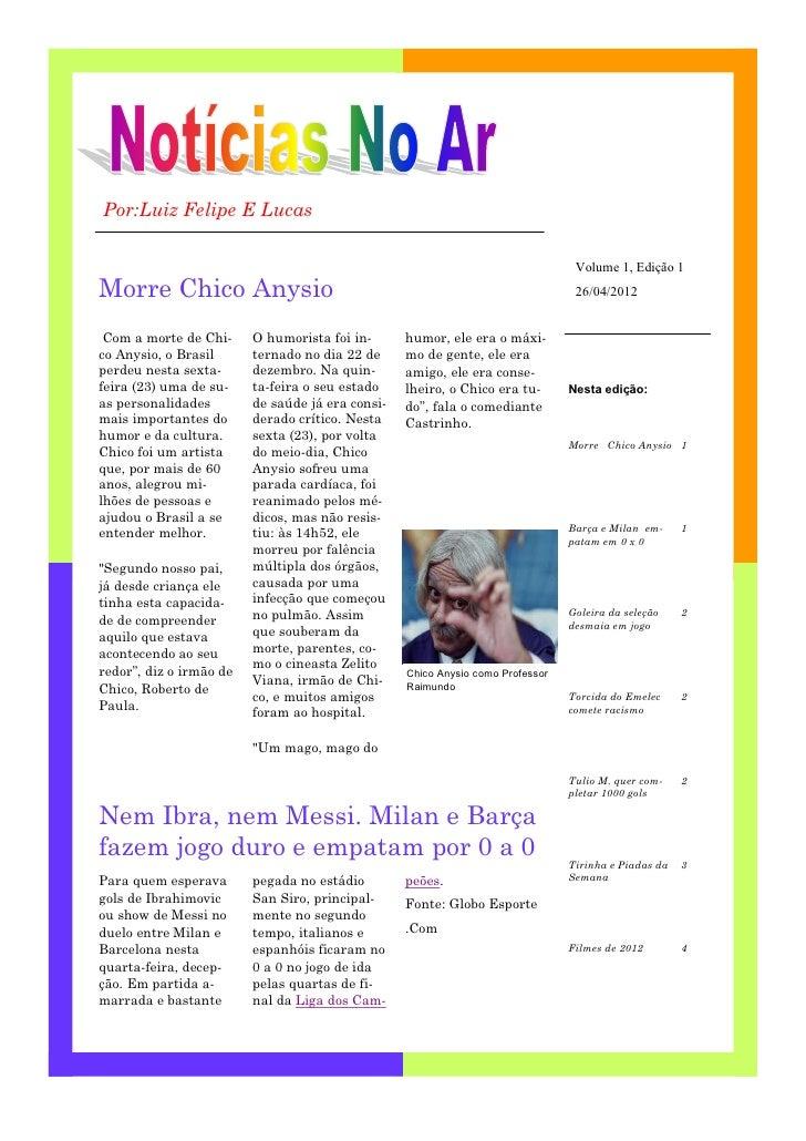 Por:Luiz Felipe E Lucas                                                                                 Volume 1, Edição 1...