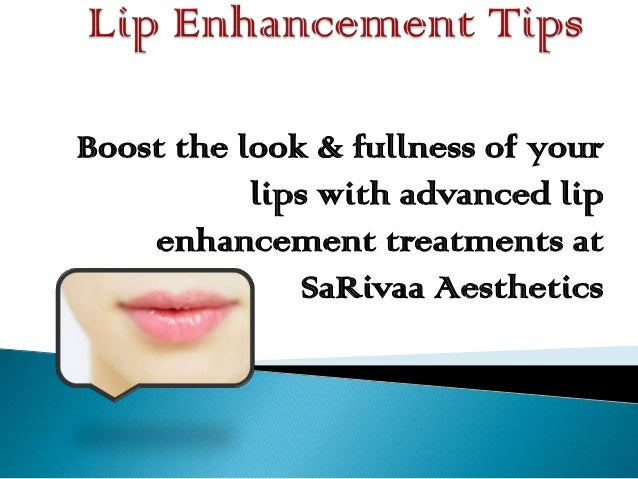 Boost the look & fullness of your lips with advanced lip enhancement treatments at SaRivaa Aesthetics