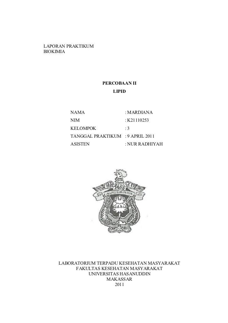 LAPORAN PRAKTIKUMBIOKIMIA                     PERCOBAAN II                         LIPID         NAMA                : MAR...