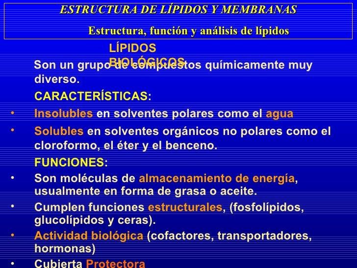 ESTRUCTURA DE LÍPIDOS Y MEMBRANAS Estructura, función y análisis de lípidos <ul><li>S on un grupo de compuestos químicamen...