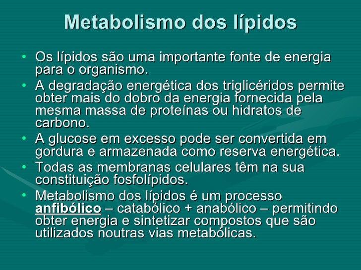 Metabolismo dos lípidos <ul><li>Os lípidos são uma importante fonte de energia para o organismo. </li></ul><ul><li>A degra...
