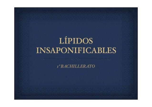 LÍPIDOS INSAPONIFICABLES 1º BACHILLERATO