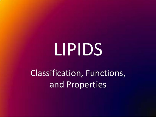 LIPIDS Classification, Functions, and Properties
