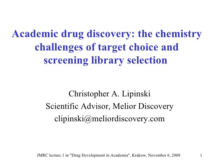 Academic drug discovery: the chemistry challenges of target choice and screening library selection   Christopher A. Lipins...