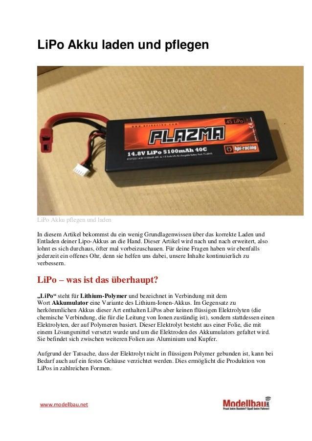 www.modellbau.net LiPo Akku laden und pflegen LiPo Akku pflegen und laden In diesem Artikel bekommst du ein wenig Grundlag...