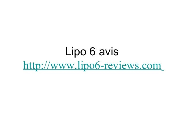 Lipo 6 avis http://www.lipo6-reviews.com