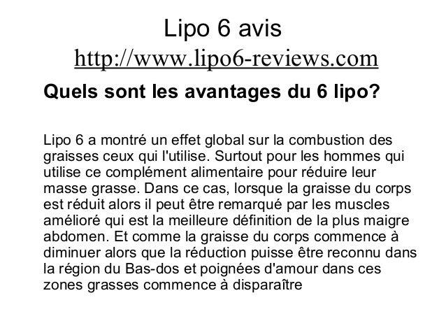 Lipo 6 avis http://www.lipo6-reviews.com Quels sont les avantages du 6 lipo? Lipo 6 a montré un effet global sur la combus...