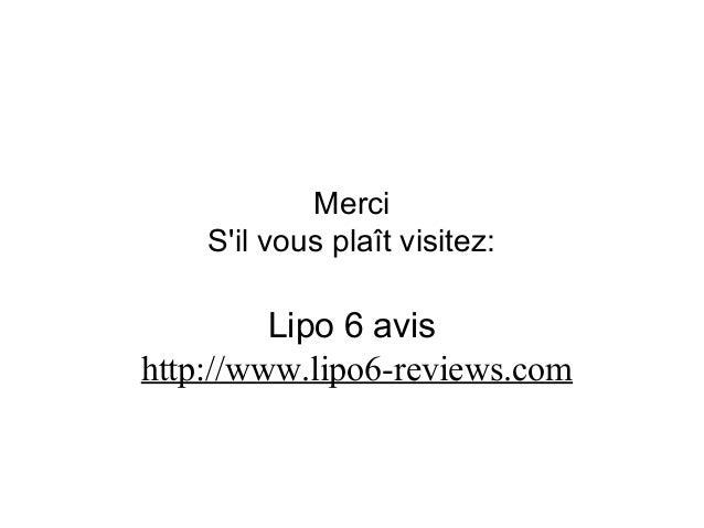 Merci S'il vous plaît visitez: Lipo 6 avis http://www.lipo6-reviews.com