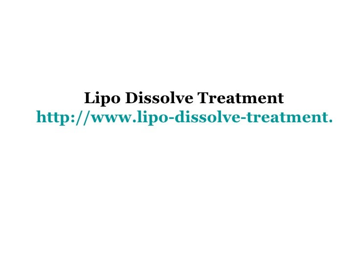 Lipo Dissolve Treatment http://www.lipo-dissolve-treatment.com