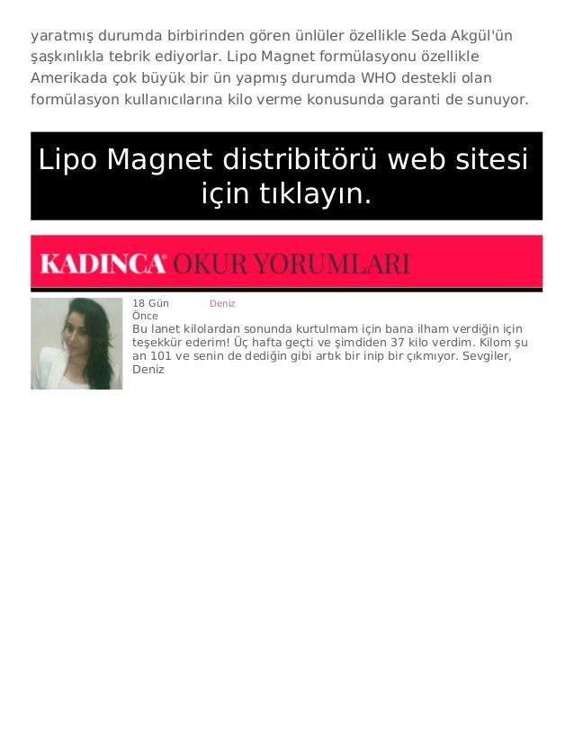 yaratmış durumda birbirinden gören ünlüler özellikle Seda Akgül'ün şaşkınlıkla tebrik ediyorlar. Lipo Magnet formülasyonu ...