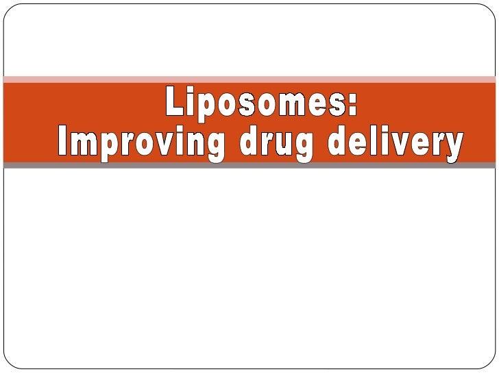 Liposomes:  Improving drug delivery