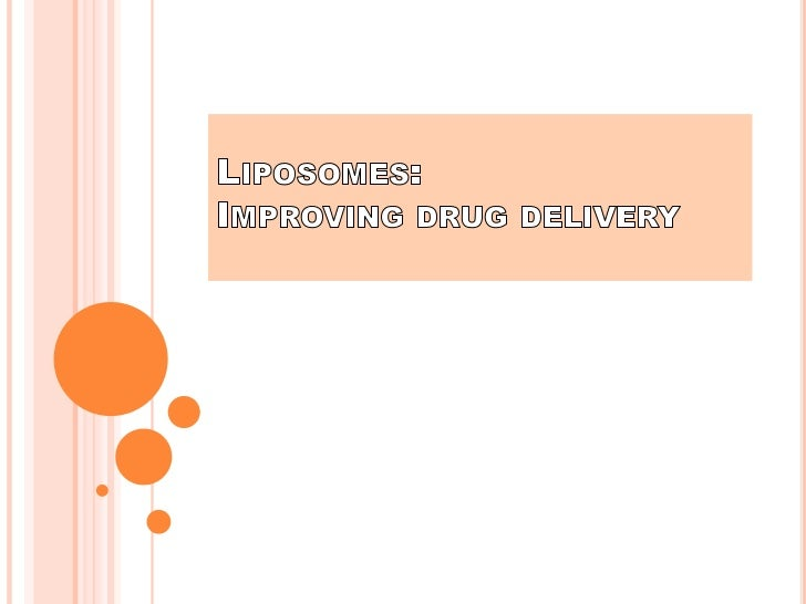 Liposomes:  Improving drug delivery<br />