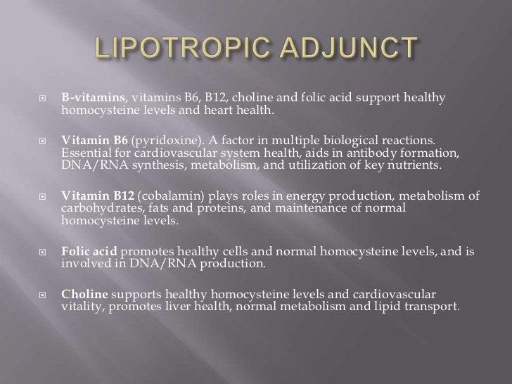    B-vitamins, vitamins B6, B12, choline and folic acid support healthy    homocysteine levels and heart health.   Vitam...