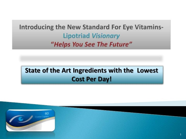 State of the Art Ingredients with the Lowest                Cost Per Day!                                               1