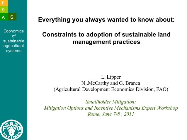 E  S  A S  Economics  of  sustainable  agricultural  systems  Everything you always wanted to know about:  Constraints to ...