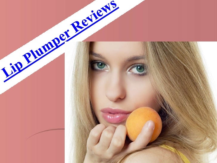 Lip Plumper Reviews<br />