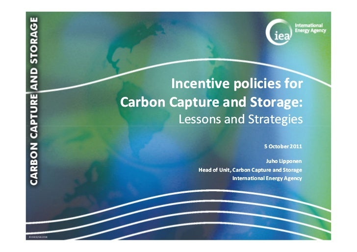 Incentive policies for                  Carbon Capture and Storage:                           Lessons and Strategies      ...