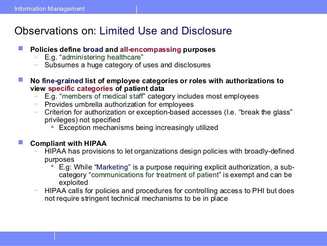 Information ManagementObservations on: Limited Use and Disclosure Policies define broad and all-encompassing purposes– E....
