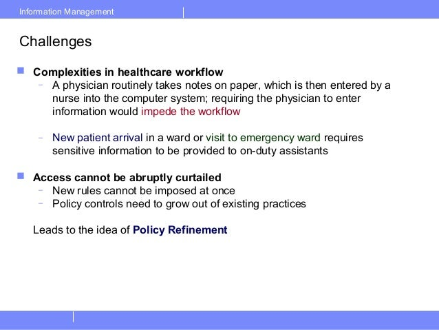 Information ManagementChallenges Complexities in healthcare workflow– A physician routinely takes notes on paper, which i...