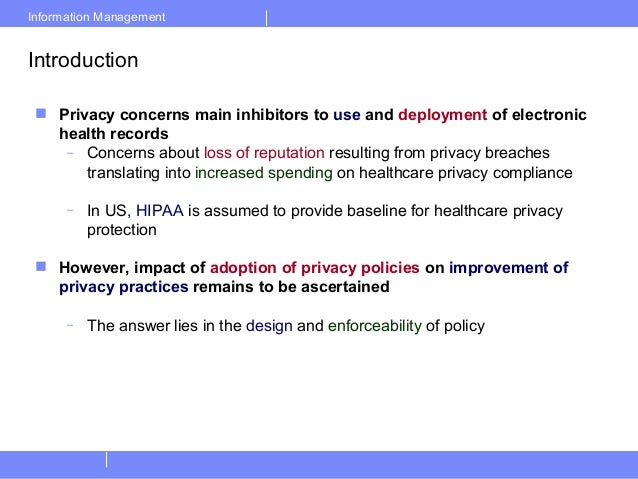 Information ManagementIntroduction Privacy concerns main inhibitors to use and deployment of electronichealth records– Co...