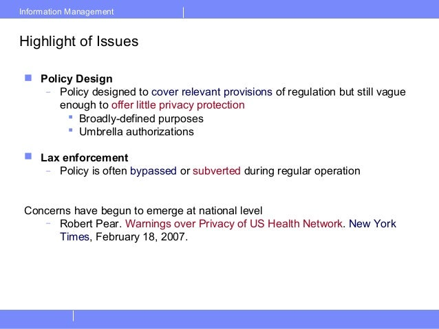 Information ManagementHighlight of Issues Policy Design– Policy designed to cover relevant provisions of regulation but s...