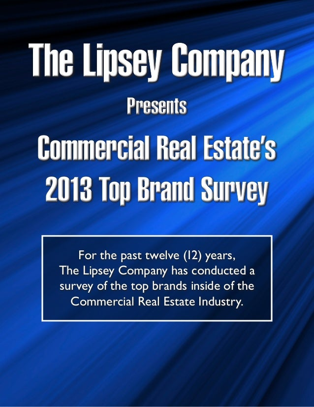 The Lipsey Company               PresentsCommercial Real Estate's 2013 Top Brand Survey     For the past twelve (12) years...