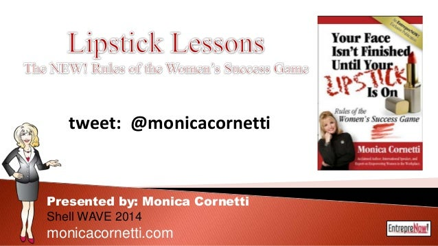 Presented by: Monica Cornetti Shell WAVE 2014 monicacornetti.com tweet: @monicacornetti