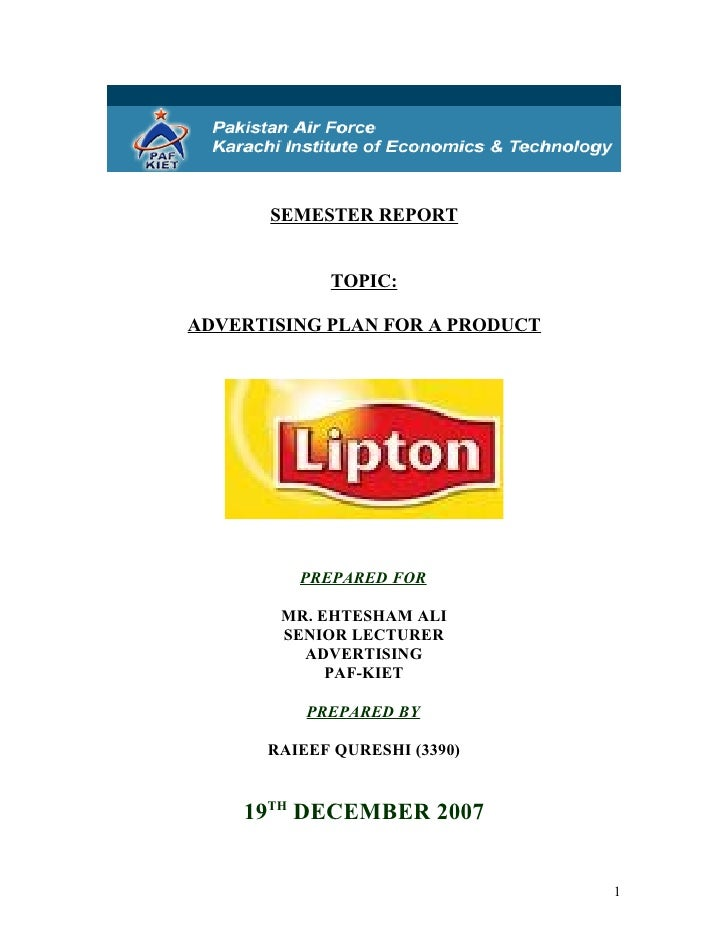 SEMESTER REPORT               TOPIC:  ADVERTISING PLAN FOR A PRODUCT              PREPARED FOR         MR. EHTESHAM ALI   ...