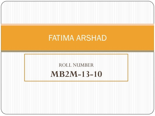 FATIMA ARSHAD ROLL NUMBER  MB2M-13-10