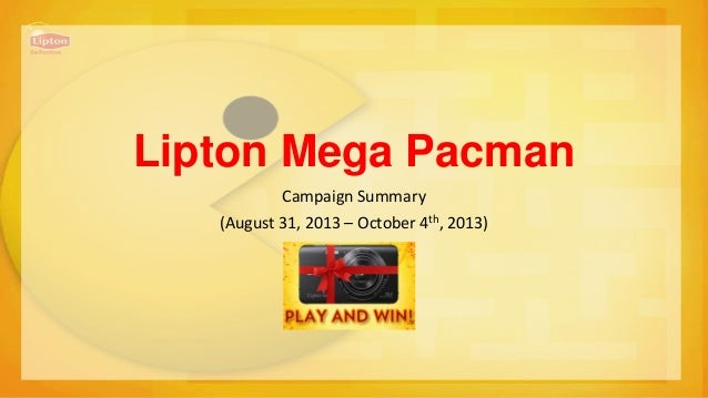 Lipton Mega Pacman Campaign Summary  (August 31, 2013 – October 4th, 2013)