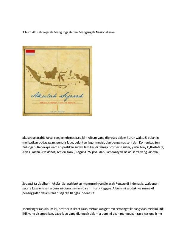 Album Akulah Sejarah Mengunggah dan Menggugah Nasionalisme akulah-sejarahJakarta, reggaeindonesia.co.id – Album yang dipro...