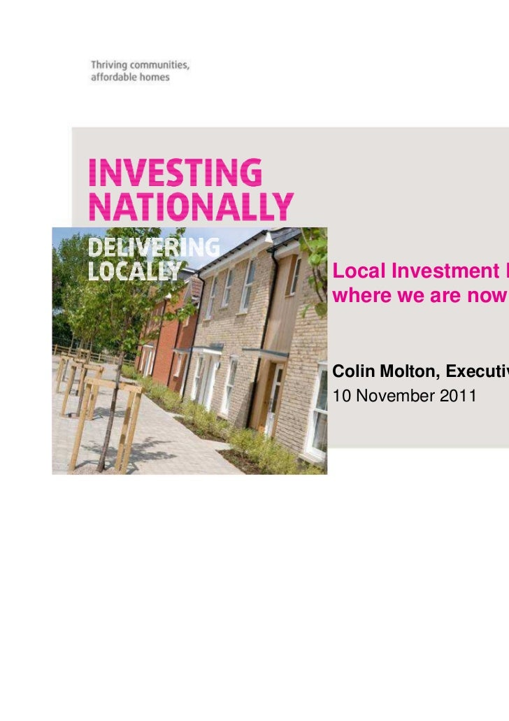 Local Investment Planning –where we are nowColin Molton, Executive Director, HCA10 November 2011