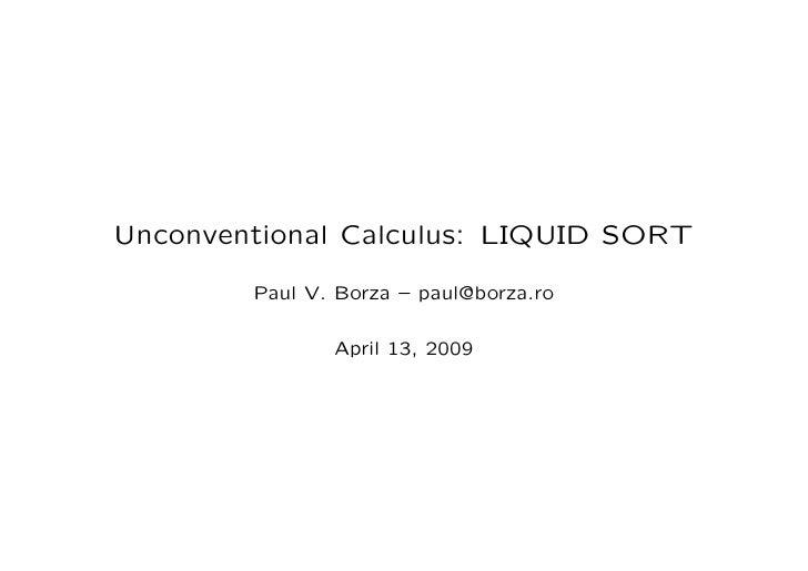 Unconventional Calculus: LIQUID SORT          Paul V. Borza – paul@borza.ro                 April 13, 2009