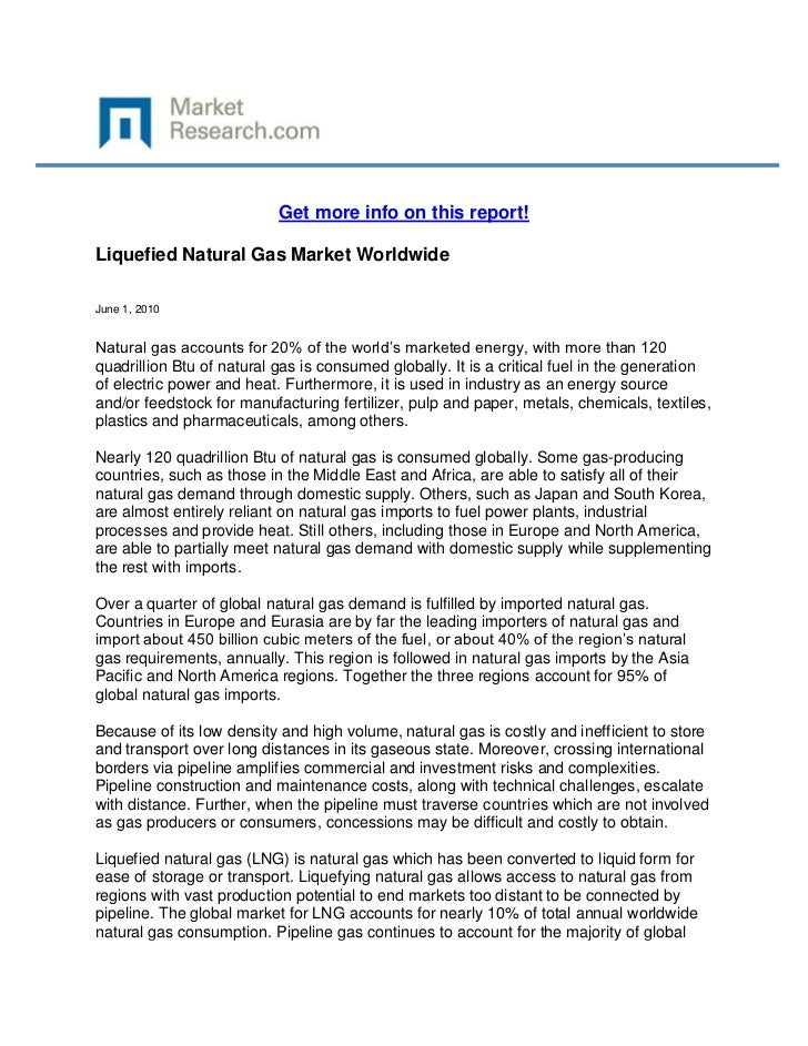 Get more info on this report!Liquefied Natural Gas Market WorldwideJune 1, 2010Natural gas accounts for 20% of the world's...