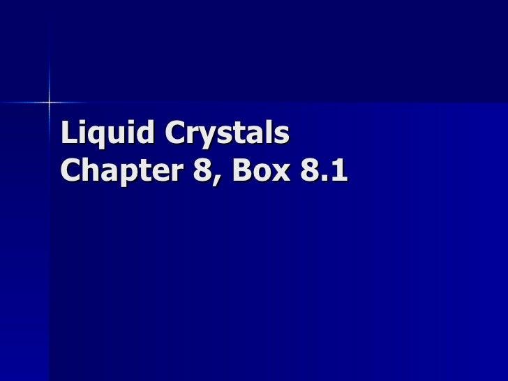 Liquid Crystals Chapter 8, Box 8.1