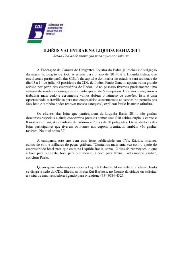 ILHÉUS VAI ENTRAR NA LIQUIDA BAHIA 2014 Serão 12 dias de promoção para aquecer o inverno A Federação da Câmara de Dirigent...