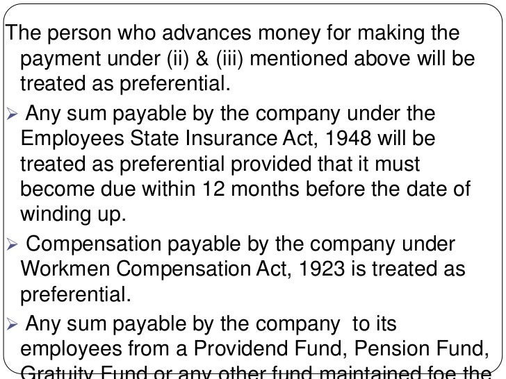 The person who advances money for making the payment under (ii) & (iii) mentioned above will be treated as preferential. ...