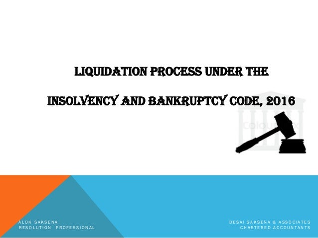 liquidation process under the insolvency and bankruptcy code 2016 1 638?cb=1520579717 liquidation process under the insolvency and bankruptcy code, 2016