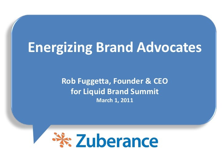 Energizing Brand AdvocatesRob Fuggetta, Founder & CEOfor Liquid Brand SummitMarch 1, 2011<br />