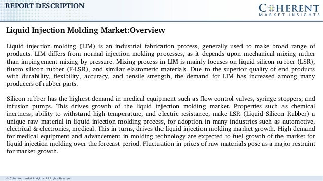 The Global Injection Molding Market is expected to exhibit a CAGR of 6.0%, in terms of revenue, over the forecast period 2017 – 2025 Slide 2