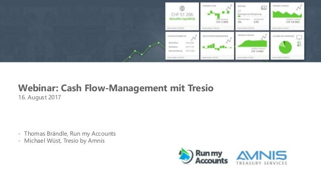 Webinar: Cash Flow-Management mit Tresio 16. August 2017 - Thomas Brändle, Run my Accounts - Michael Wüst, Tresio by Amnis